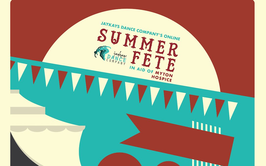 Jaykays Dance Company's Online Summer Fete, in Aid of Myton Hospice